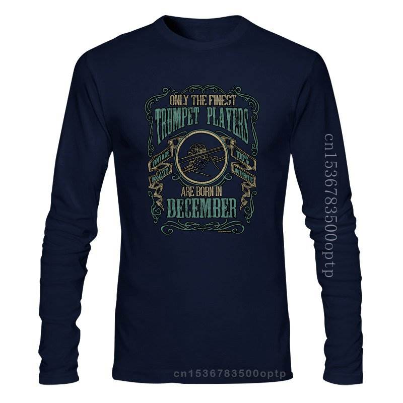 New 2021 Cool Tee Shirt Mens T-Shirt Finest TRUMPET Players Born in DECEMBER Music Birthday Christma