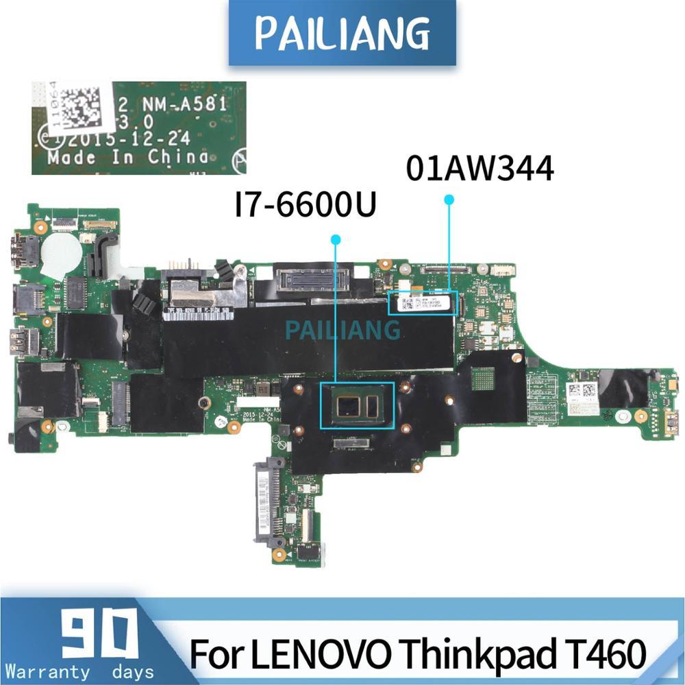 Placa base para portátil PAILIANG para LENOVO Thinkpad T460 NM-A581 01AW344 placa base Core SR2F1 I7-6600U probado DDR4