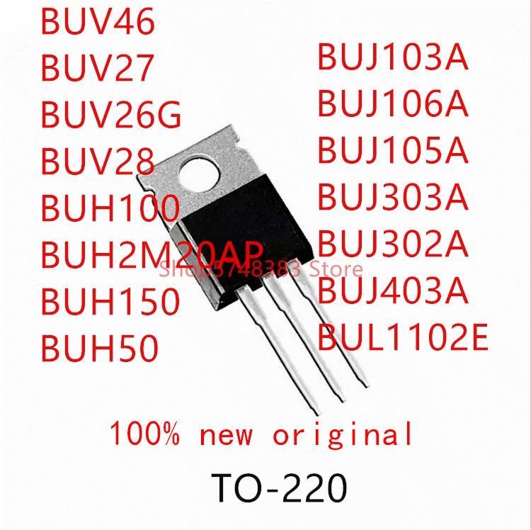10pcs-buv46-buv27-buv26g-buv28-buh100-buh2m20ap-buh150-buh50-buj103a-buj106a-buj105a-buj303a-buj302a-buj403a-bul1102e-to-220