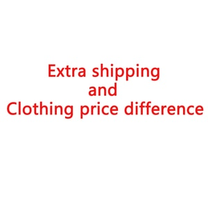 Customers need to pay extra shipping and clothing price difference