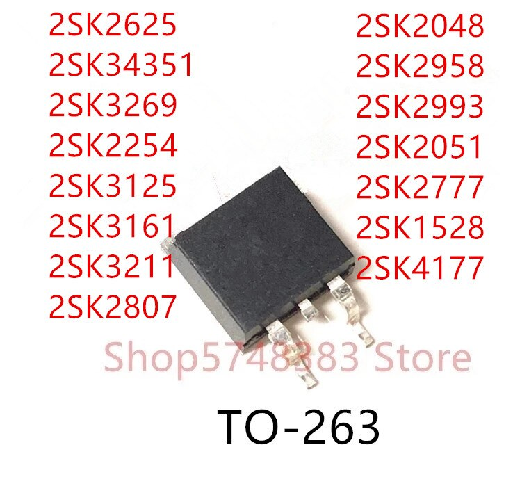 10PCS 2SK2625 2SK34351 2SK3269 2SK2254 2SK3125 2SK3161 2SK3211 2SK2807 2SK2048 2SK2958 2SK2993 2SK2051 2SK2777 2SK1528 2SK4177