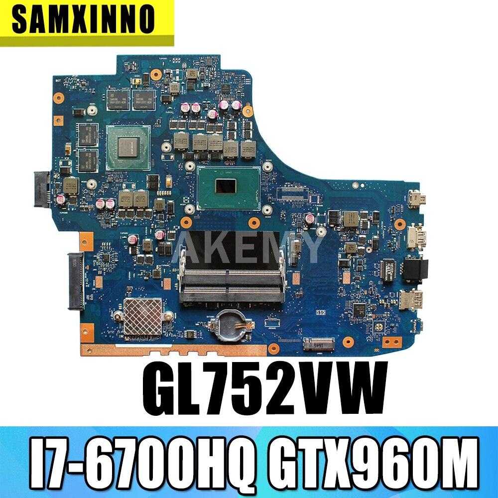 Akemy For Asus GL752VW GL752VL GL752V GL752 laptop motherboard mainboard CPU I7-6700HQ GTX960M FX71PRO