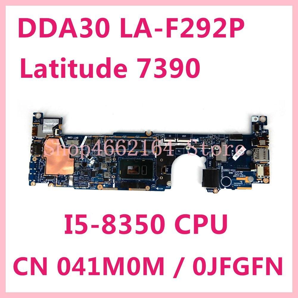 لديل خط العرض 7390 اللوحة نظام مجلس CN 041M0M / 0JFGFN LA-F292P I5-8350 CPU 100% اختبار بالكامل