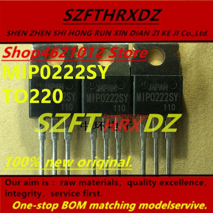 SZFTHRXDZ 100% nuevo original (10PCS-30PCS-50PCS) MIP0222SY MIPO222SY TO220