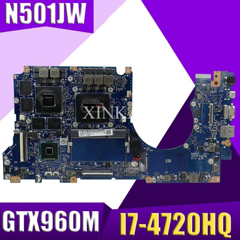 XinKaidi مع I7-4720HQ 4GB RAM GTX960M-4GB للوحة الأم N501JASUS N501JW G501JW G501J UX50JW UX501J اللوحة الأم للكمبيوتر المحمول N501JW
