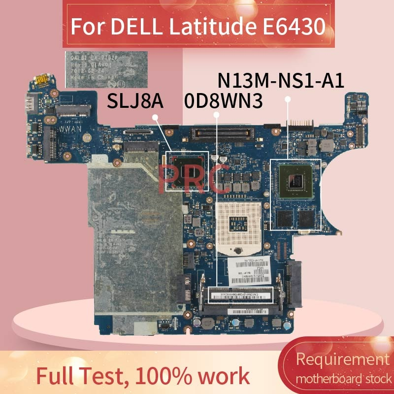 CN-0D8WN3 0D8WN3 لديل خط العرض E6430 اللوحة المحمول LA-7782P SLJ8A N13M-NS1-A1 DDR3 مفكرة اللوحة
