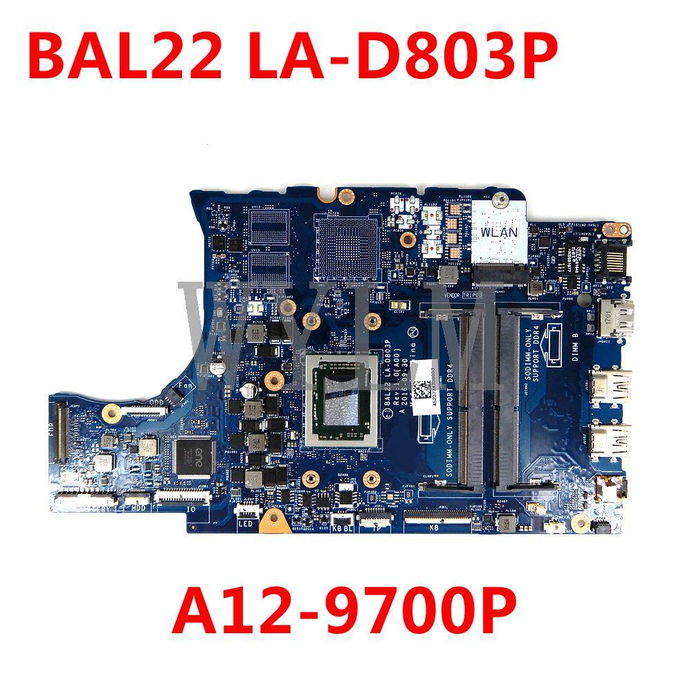 BAL22 LA-D803P A12-9700P اللوحة الأم لديل 5565 5765 BAL22 LA-D803P كمبيوتر محمول اللوحة اختبار موافق