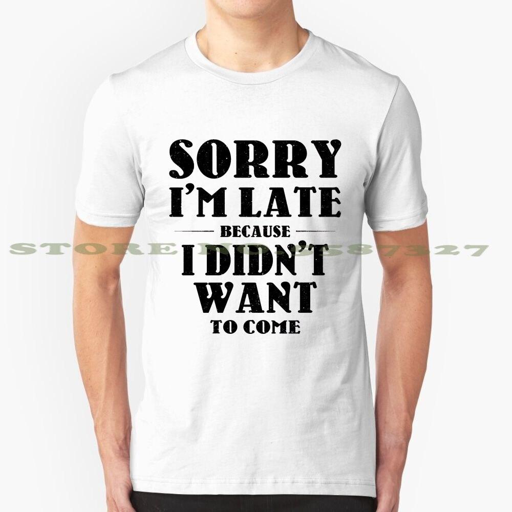 Desculpe im tarde eu não queria vir legal design camiseta na moda desculpe im tarde eu não queria vir hipster provérbios engraçados