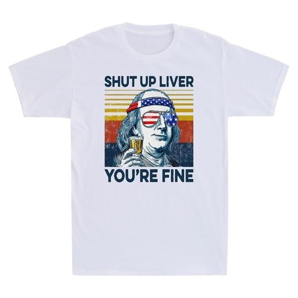 2021 benjamin franklin bebendo calou o fígado você está bem dia da independência 4th de julho engraçado camiseta masculina de algodão