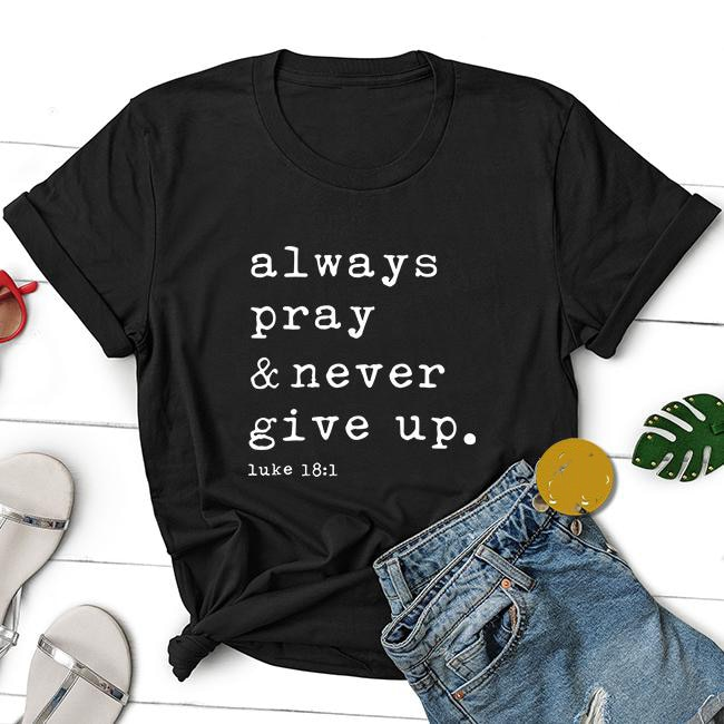 Christian Always Pray And Never Give Up letras impresas mujeres negro algodón...