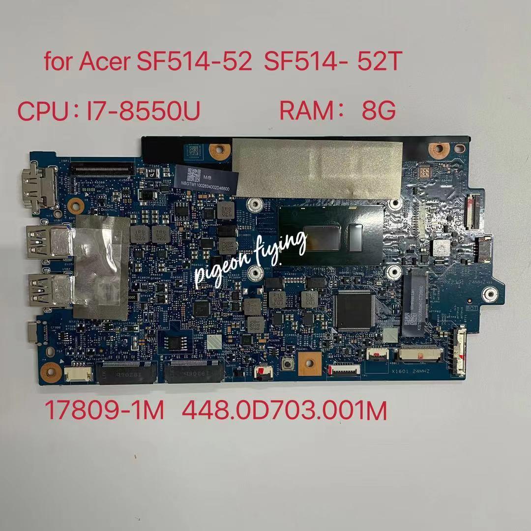 لأجهزة الكمبيوتر المحمول Acer SF514-52 SF514-52T اللوحة الأم CPU:I7-8550U SR3LC RAM:8G 17809-1M 448.0D703.001M 100% test ok