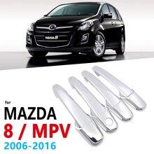 Chrome Handles Cover for Mazda 8 MPV Mazda8 2006~2016 Car Handale Accessories Stickers 2007 2008 2009 2010 2011 2012 2013 2015