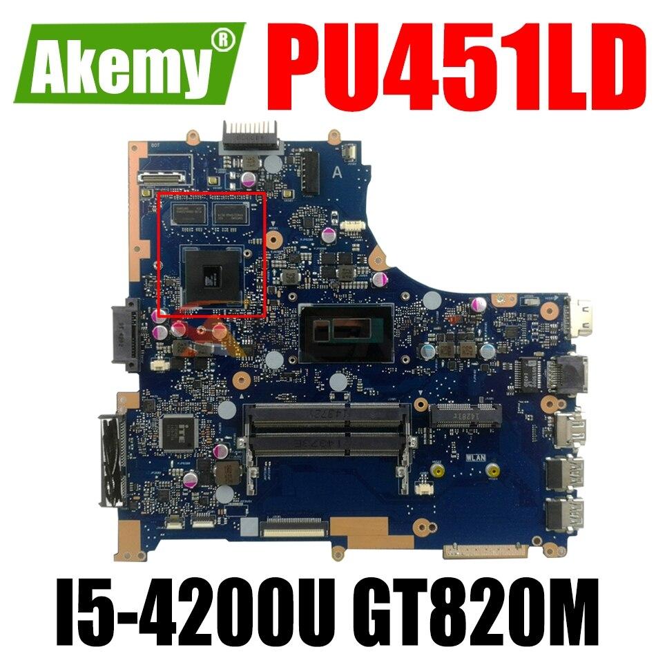 AKEMY PU451LD اللوحة الأم لأجهزة الكمبيوتر المحمول ASUS PU451LD PU451L اللوحة الرئيسية الأصلية I5-4200U GT820M