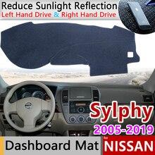 Per Nissan Sylphy G11 2005 ~ 2019 Bluebird Tappetini anti scivolo Cruscotto Rilievo Copertura Parasole Dash Zerbino Accessori 2009 2010 2011 2012 2013