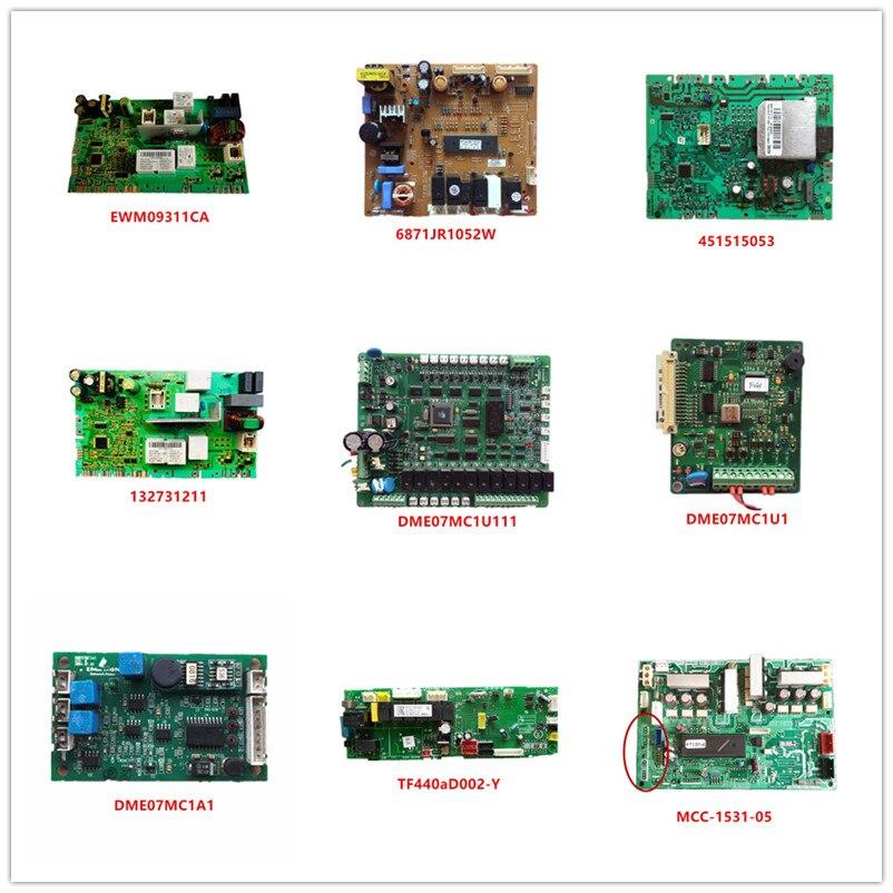EWM09311CA | 6871JR1052W | 451515053 | 132731211 | DME07MC1U1 | DME07MC1A1 | TF440aD002-Y | MCC-1531-05 العمل الجيد