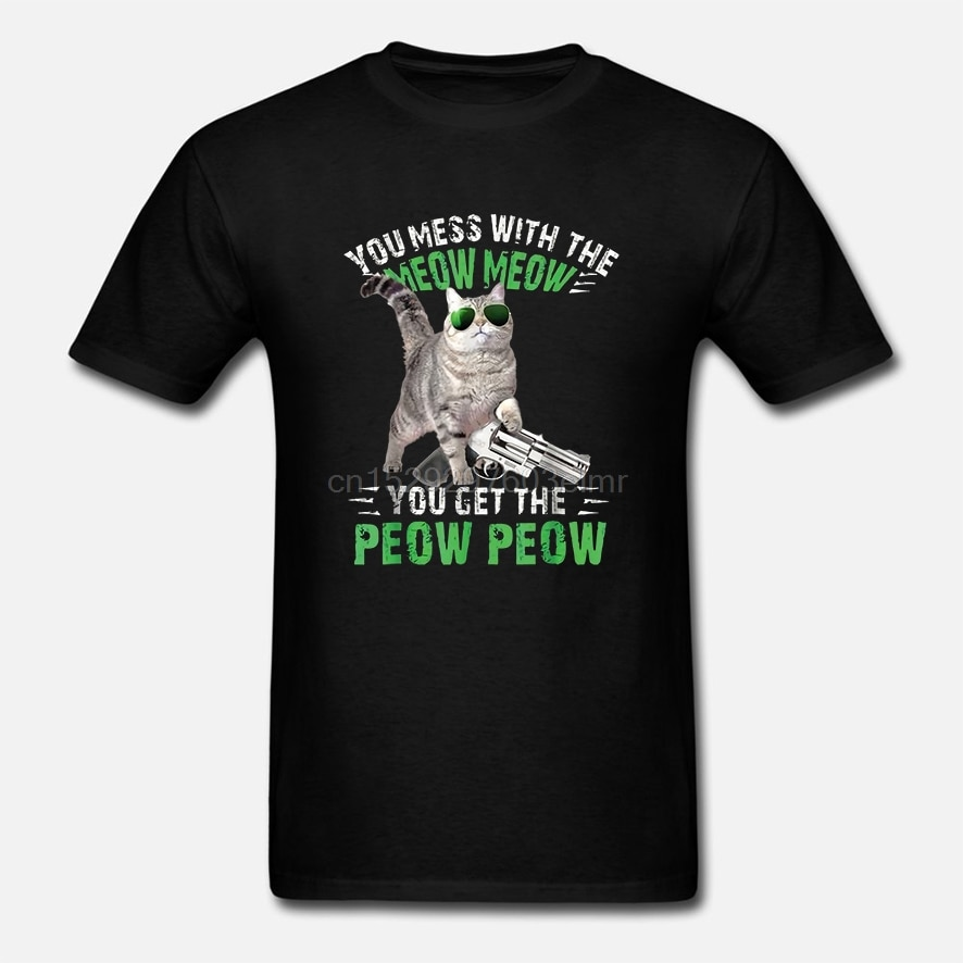 Camiseta masculina t você mexer com o miow meow você começa o peow peow version2