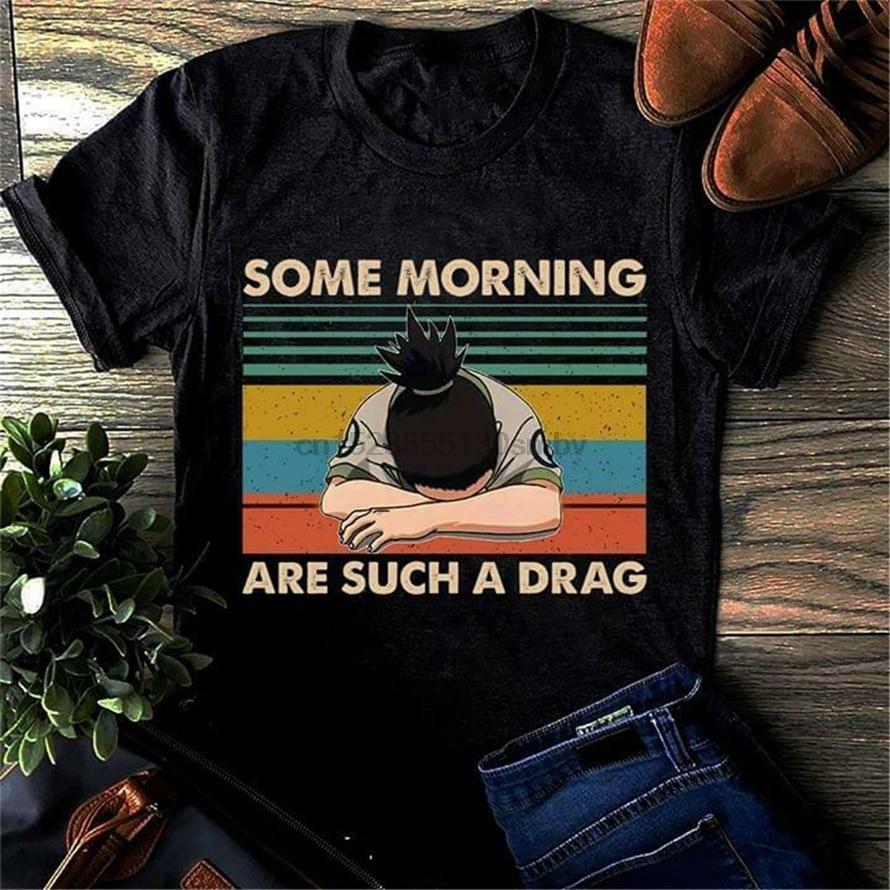 A Drag T Tops Tee Shirt Morning Are Such Shirt Black Cotton Nara Shikamaru Some Men S-6Xl Breathable