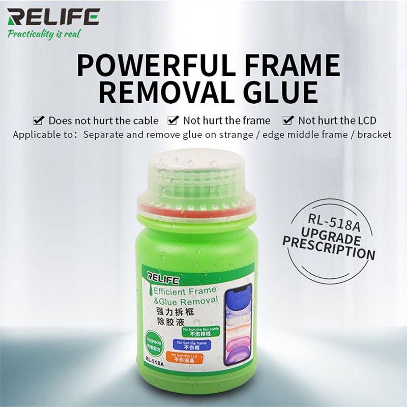 Líquido Universal RELIFE RL-518A para eliminar el Marco, soporte de desmontaje, stent, pegamento líquido para iPhone, huawei y Sam sung