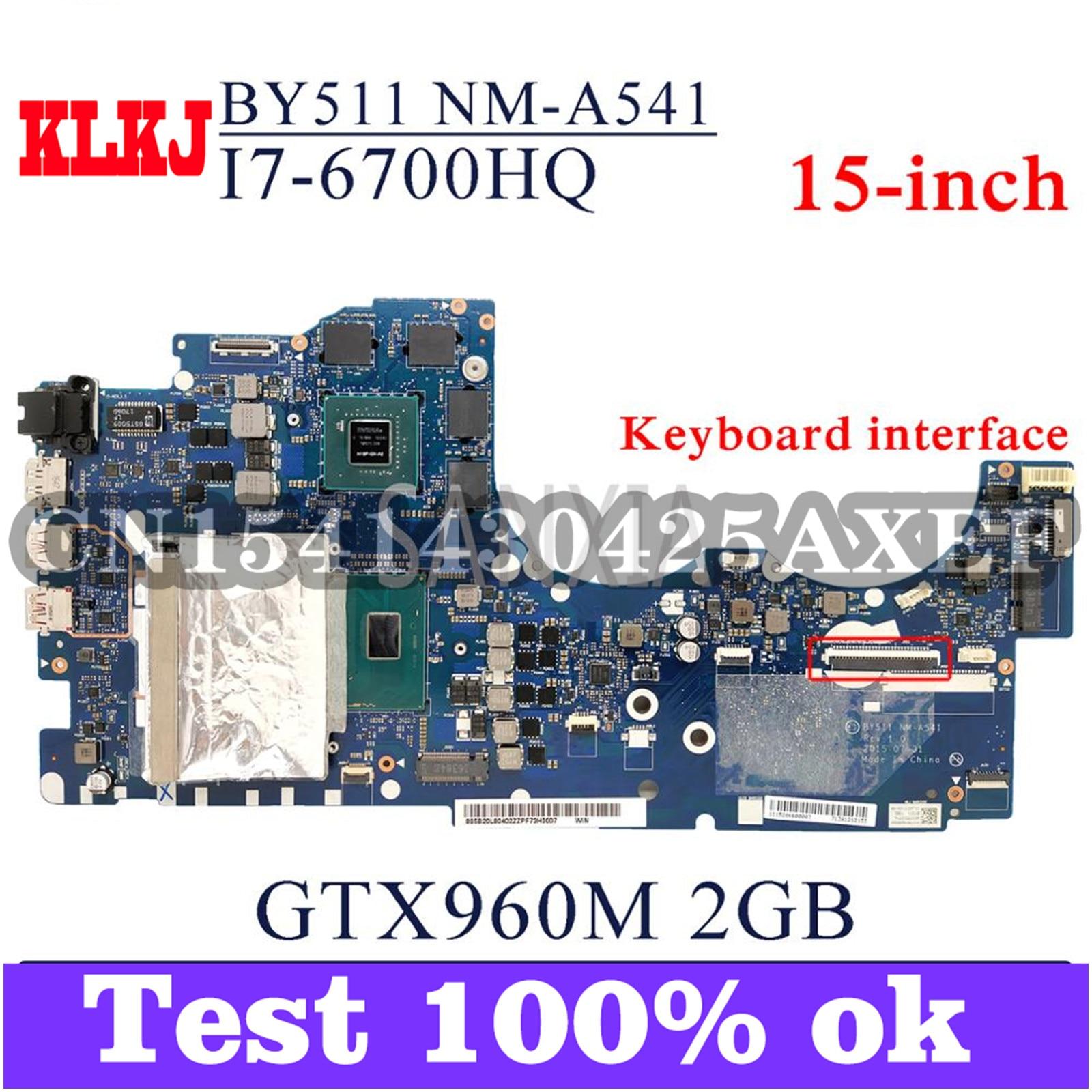 KLKJ BY511 NM-A541 اللوحة الأم للكمبيوتر المحمول لينوفو Y700-15ISK (15 بوصة) اللوحة الرئيسية الأصلية HM170 I7-6700HQ GTX960M