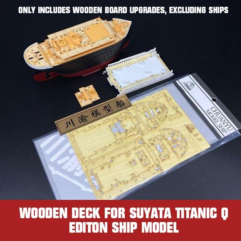 Cubierta de madera mejorada para Suyata Titanic Q Editon Ship modelo TMW00122 Kits de montaje DIY