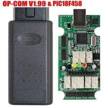 OP COM V1.99 FW OP-COM PIC18F458 puce pour op-el COM V5 carte OPCOM OBD2 Scanner diagnostic-outil
