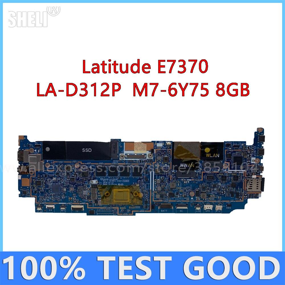 para dell latitude e7370 placa mae do portatil com m7 6y75 8gb cn 0t73t5 t73t5 la d312p mainboard