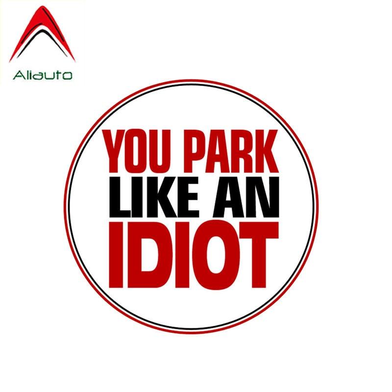 Aliauto Warning Car Sticker You Park Like An IDIOT NO Parking Decal Accessories PVC for Passat Porsche Land Rover Seat,10cm*10cm
