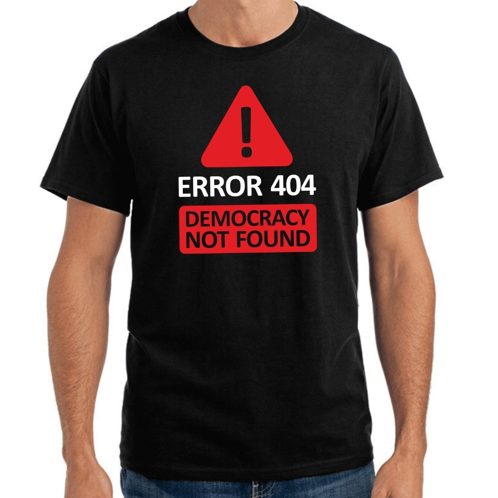 Nuevas camisetas superiores de moda camisetas novedosas de cuello redondo camisetas Error 404-la democracia no se encuentra camisetas cortas casuales camiseta