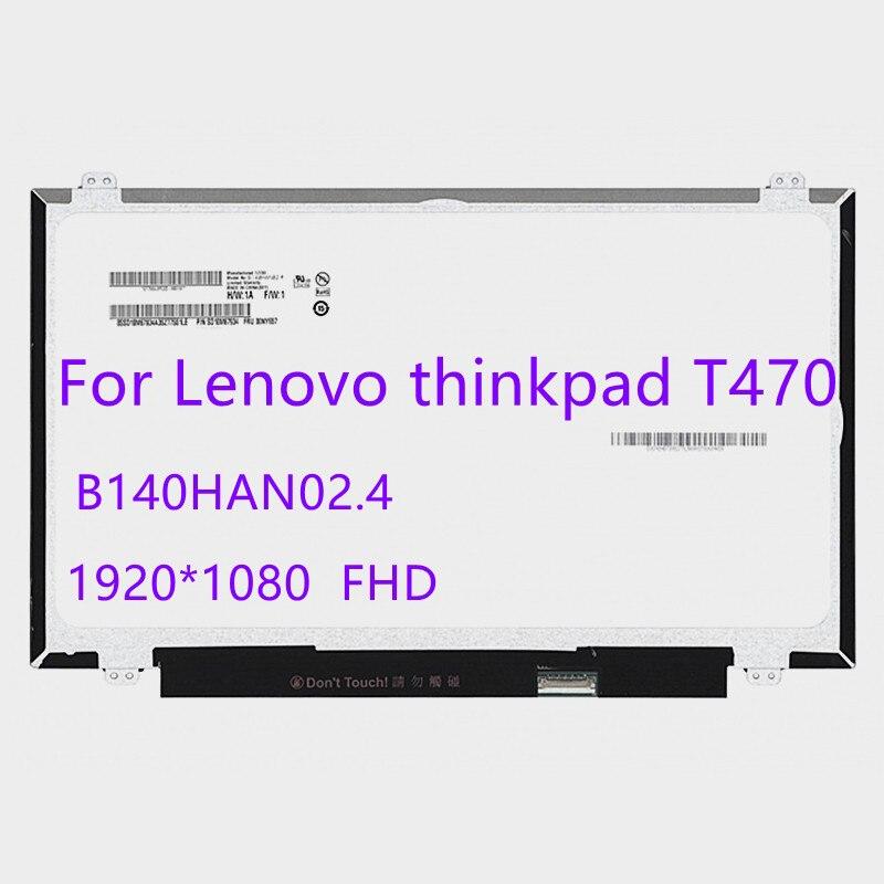 B140HAN02.4 الكمبيوتر المحمول شاشة LCD IPS ديسبالي لينوفو ثينك باد T470 دفتر مصفوفة لوحة استبدال 1920*1080 eDP 30pins