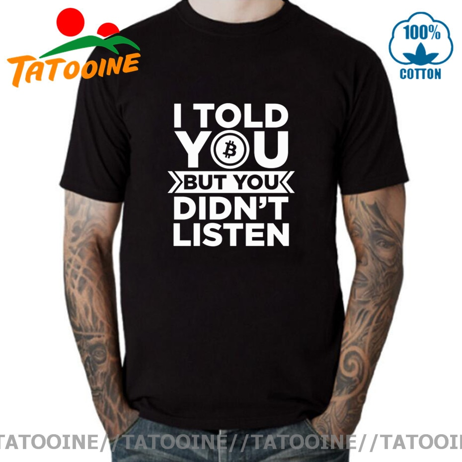 Tatooine Bitcoin traders gifts Tee shirt I Told You But You didn't Listen Cryptocurrency BTC T shirt men Crypto Bitcoin T-shirts