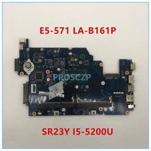 Haute qualité pour E5-571 ordinateur portable carte mère Z5WAH LA-B161P avec SR23Y I5-5200U 100% bien fonctionner