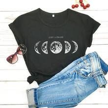 Juste une phase imprimé chemise Moom Phase chemise nouveauté femmes été drôle 100% coton t-shirt lune lunaire chemises planète chemises