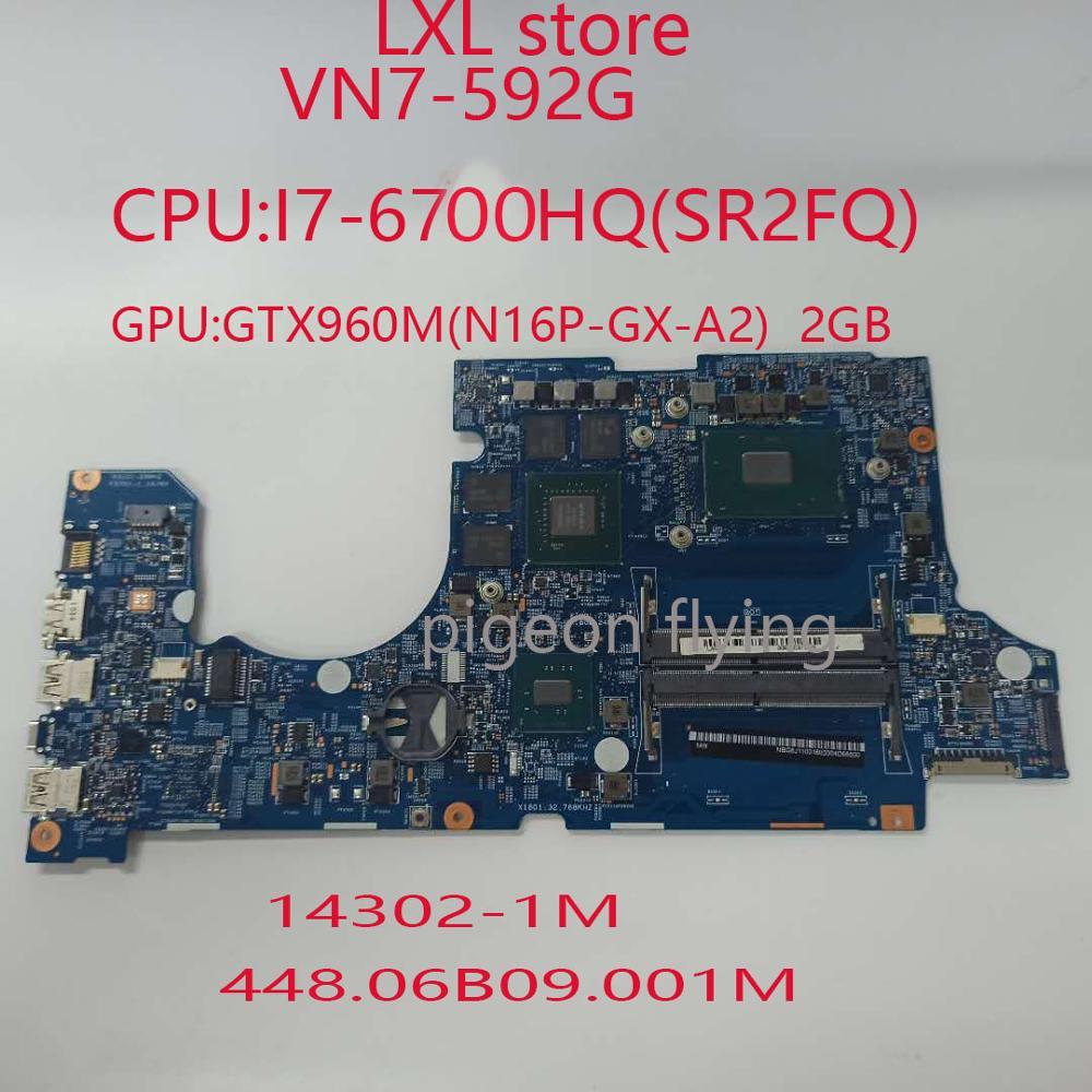 VN7-592G motherboard mainboard für Acer VN7-592G laptop 14302-1M 448,06 B 09,001 M CPUI7-6700HQ GPUGTX960M 2GB 100% test OK