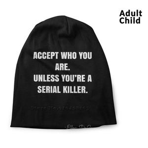 Accept Who You Are. Unless You're A Serial Killer.-Ellen Degeneres Quote-Qwob Poster Graphix Spring And Autumn Unisex Beanie