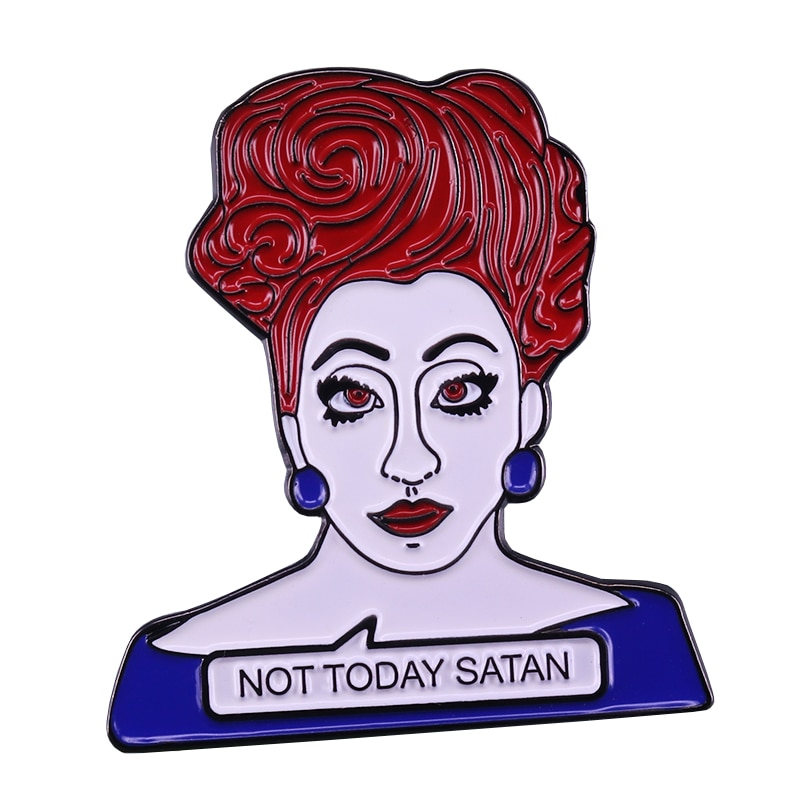 Not Today Satan значок RuPaul's Drag racing цитаты pin рюкзак куртки аксессуар