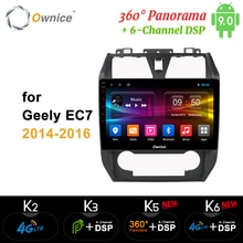 Ownice k3 k5 k6 안드로이드 9.0 Octa 코어 4GB RAM + 64GB ROM 자동차 DVD 플레이어 2014 2015 2016 Geely EC7 DSP 4G LTE SPDIF GPS 플레이어 용