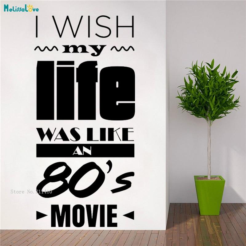 I Wish My Life like An 80s adhesivo con diseño de película para pared dibujo con palabras decoración del hogar sala de estar esperanza vinilo pegatina impermeable YT3019