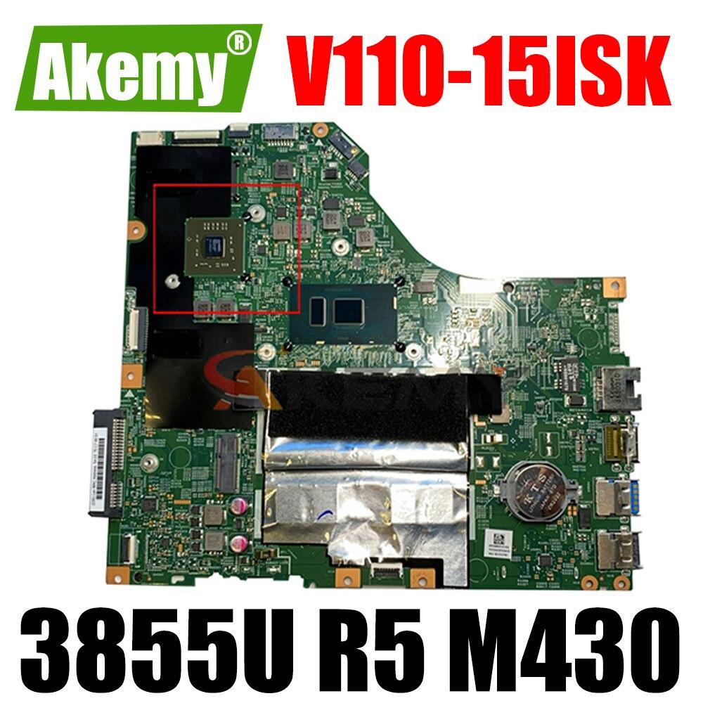 Akemy 15277-1N 448.08B01.001N لينوفو V110-15ISK V110-15IKB دفتر اللوحة وحدة المعالجة المركزية 3855U GPU R5 M430 100% اختبار العمل