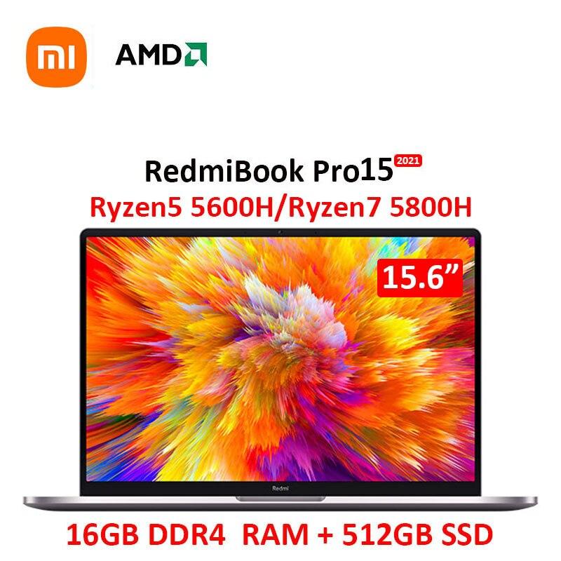 Get Xiaomi 2021 RedmiBook Pro15 Laptop AMD Ryzen 7 5800H/Ryzen 5 5600H 15.6 inch 3.2K Super retina Screen Win 10 Ultraslim  Notebook