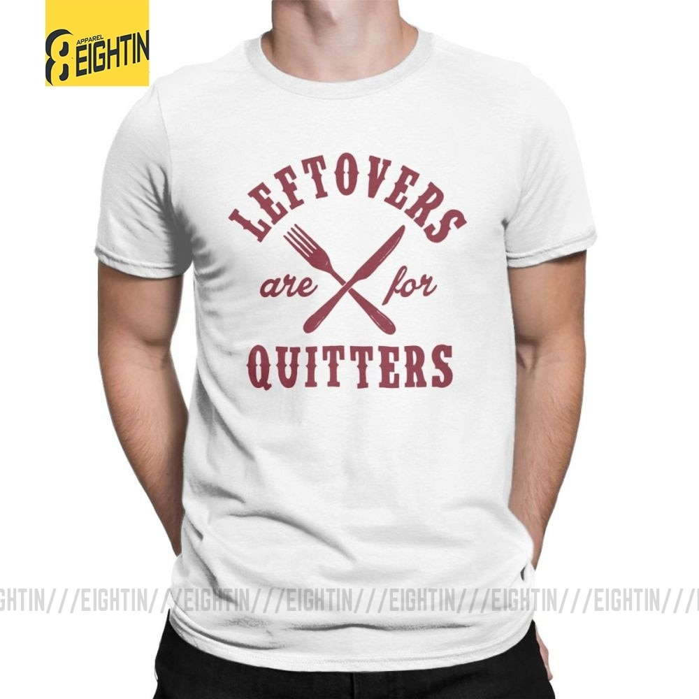 Men Leftovers Are For Quitters Holiday Feast T Shirt T-Shirt Awesome Crewneck Short Sleeve Tops Cotton Tee Shirt Travel T Shirts