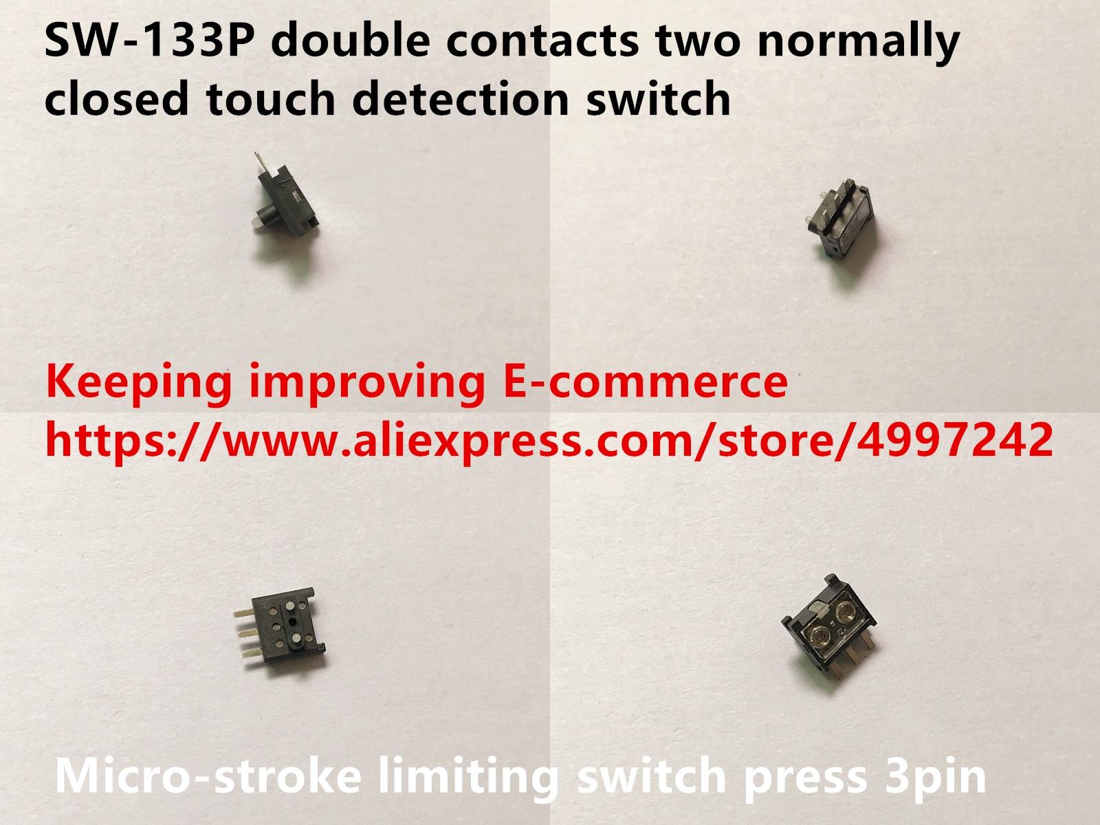 Оригинальный новый 100% SW-133P двойной контакт два нормально закрытый сенсорный переключатель обнаружения микро-ход ограничительный переключ...