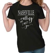 Nashville TN is Calling I Must Go Home City Womens T-Shirt