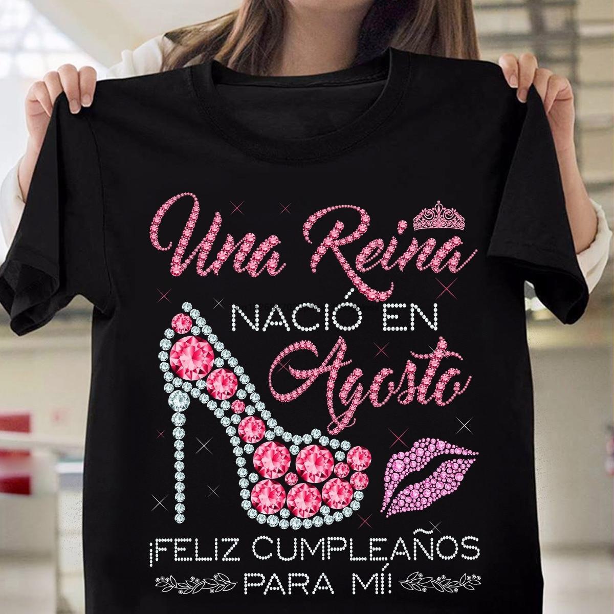 Una Reina Nació en Augusto iFeliz Cumpleanos Para Mi T-Shirt do Presente de Aniversário Da Menina