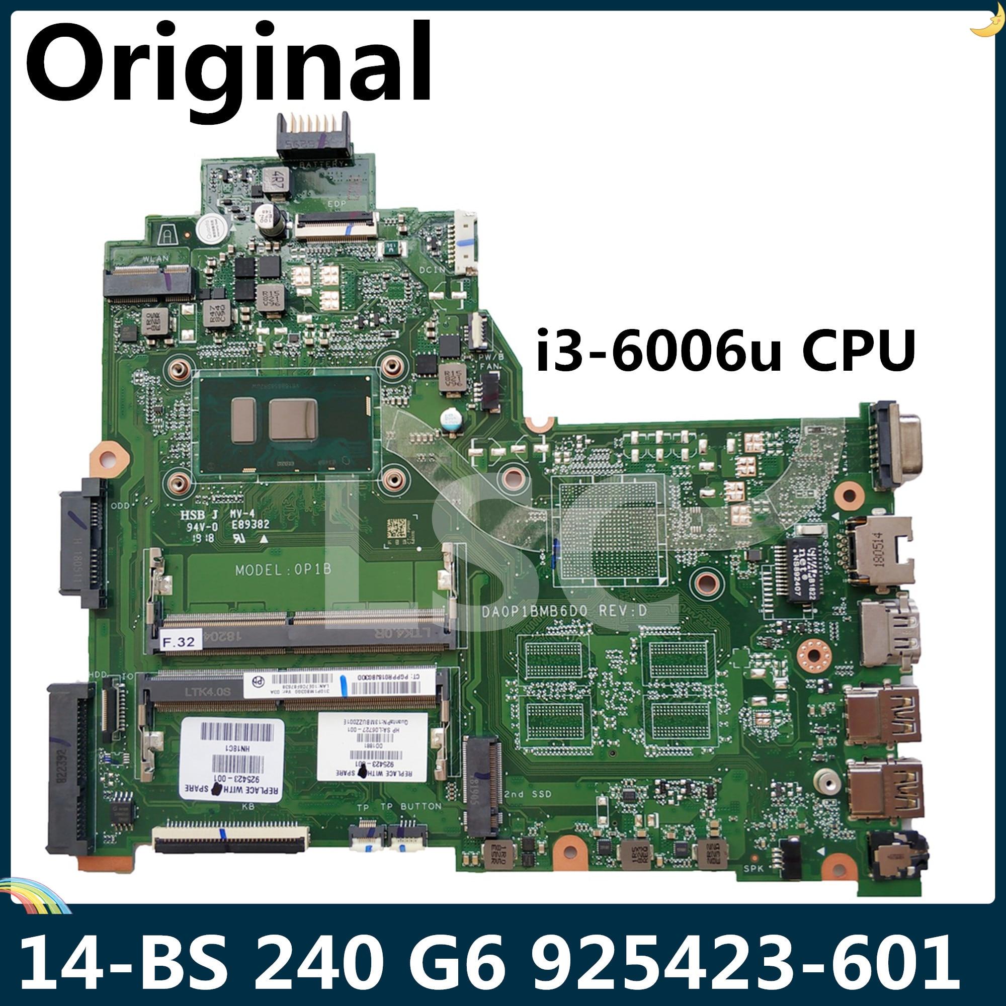 LSC Para HP 14-BS 240 G6 Series Laptop Motherboard 925423-925423-501 925423-601 DA0P1BMB6D0 001 i3-6006u CPU
