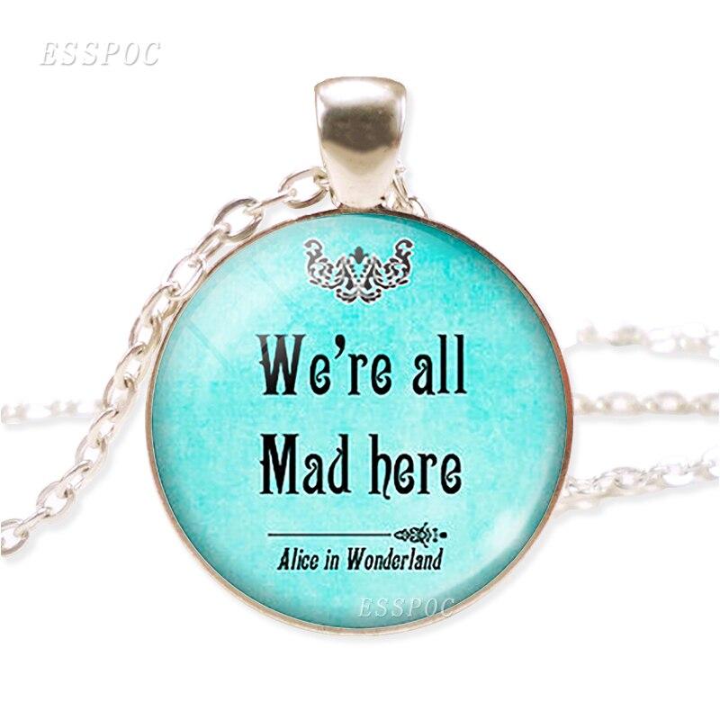 Todos estamos locos aquí collar con cita en cristal cabujón Alice collar joyería regalo para las mujeres