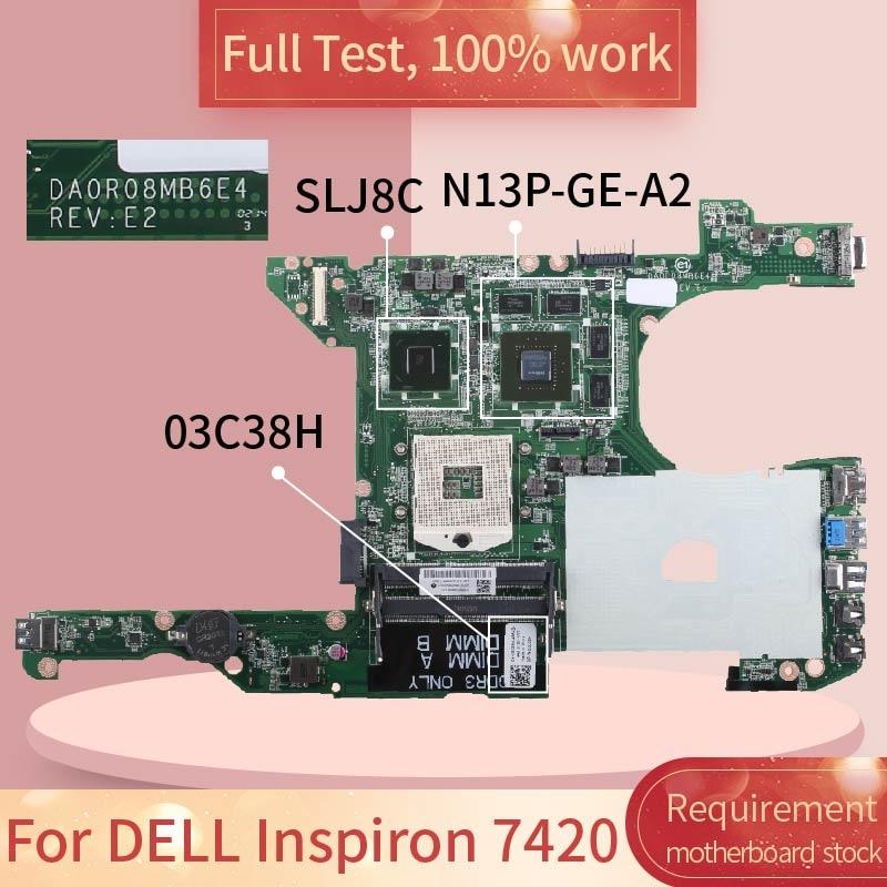 Для DELL Inspiron 7420 03C38H DA0R08MB6E4 SLJ8C N13P-GE-A2 DDR3 Материнская плата ноутбука Полная проверка 100% работа