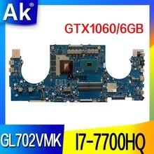 GL702VMK Carte Mère Pour For Asus GL702VMK GL702VML GL702VM ordinateur portable Carte Mère GL702VMK Carte Mère I7-7700HQ GTX1060-6GB