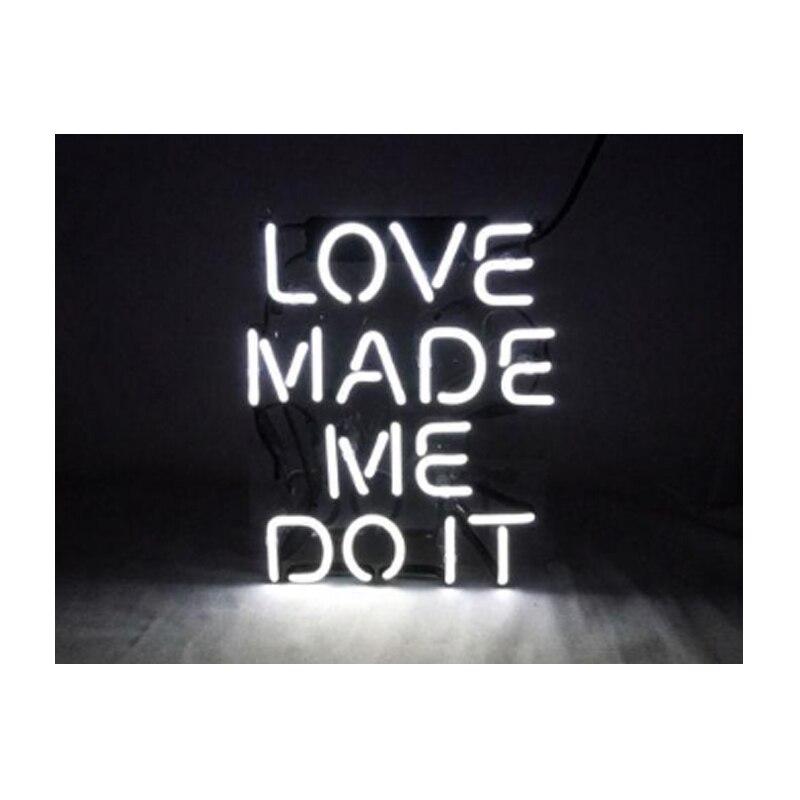 LOVE MADE ME IT-علامة نيون مصنوعة يدويًا ، أنبوب زجاجي حقيقي ، ديكور غرفة نوم ، فندق ، شاشة ، هدية فنية ، لافتات نيون 10 بوصة × 17 بوصة