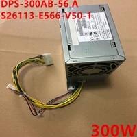 new original psu for fujitsu siemens w510 w520 300w switching power supply dps 300ab 56 a s26113 e566 v50 1