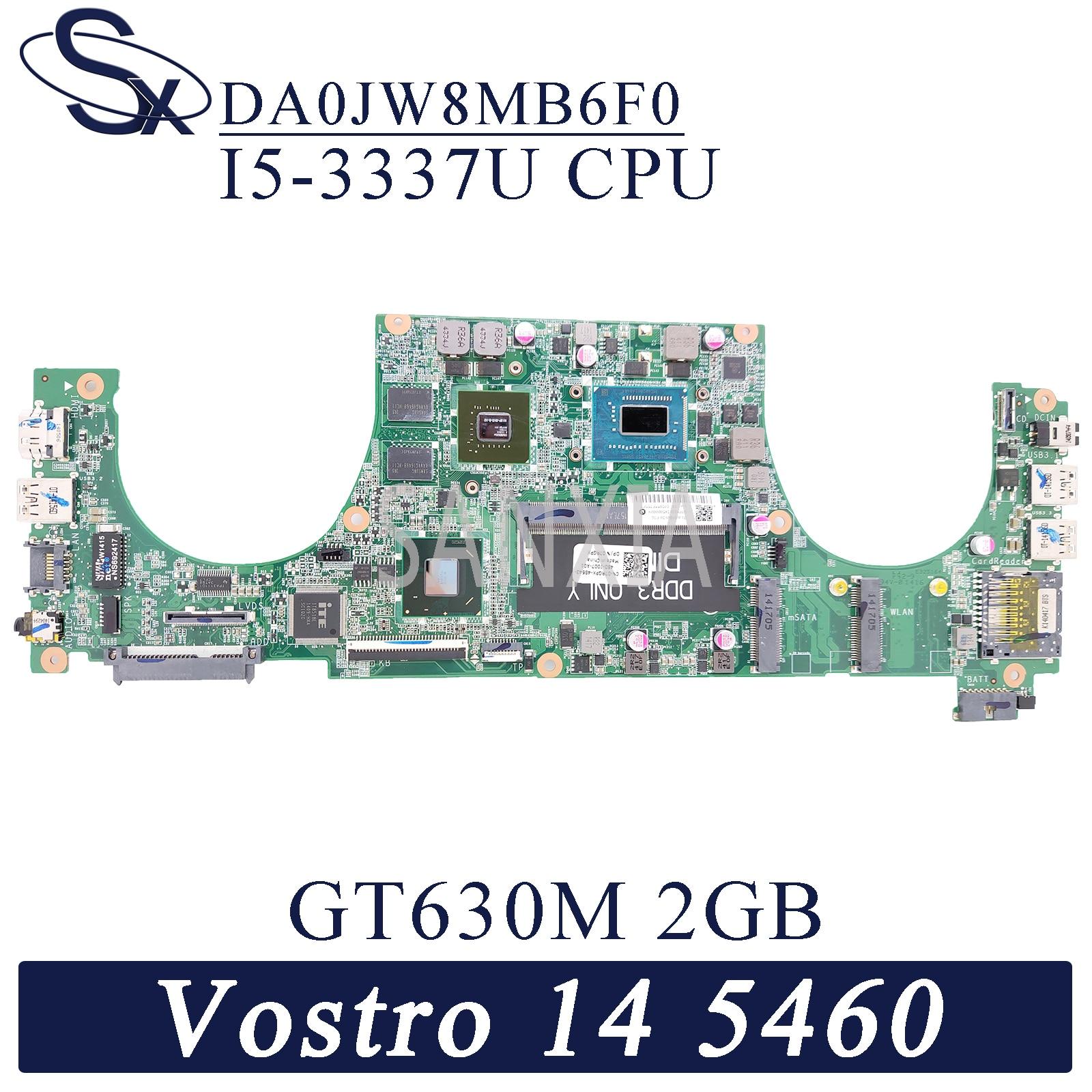 KEFU DA0JW8MB6F0 اللوحة الأم لأجهزة الكمبيوتر المحمول ديل Vostro 5460 الأصلي I5-3337UM GT630M-2GB